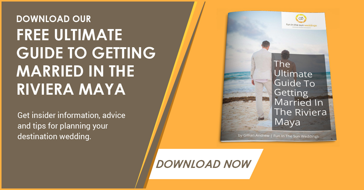 Download our Free Ultimate Guide to Getting Married in the Riviera Maya